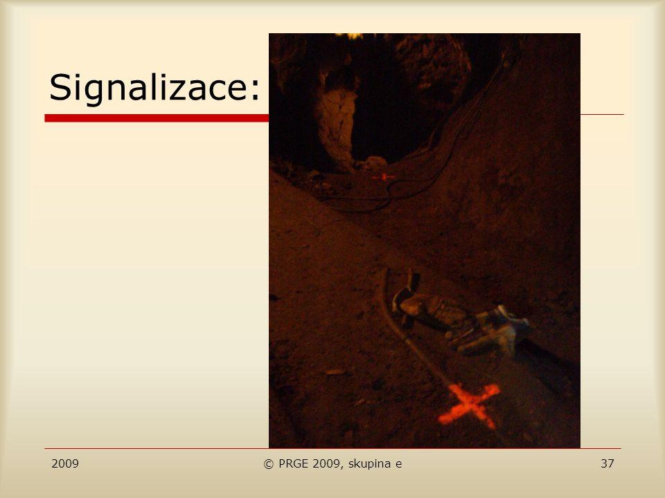 2009© PRGE 2009, skupina e37 Signalizace: