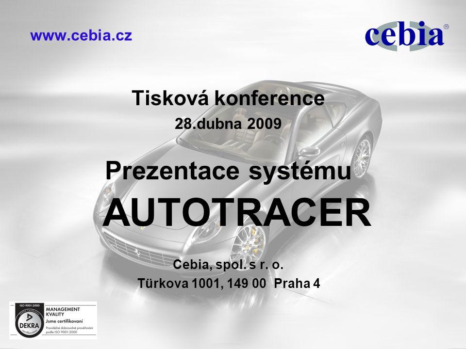 www.cebia.cz Tisková konference 28.dubna 2009 Prezentace systému AUTOTRACER Cebia, spol. s r. o. Türkova 1001, 149 00 Praha 4