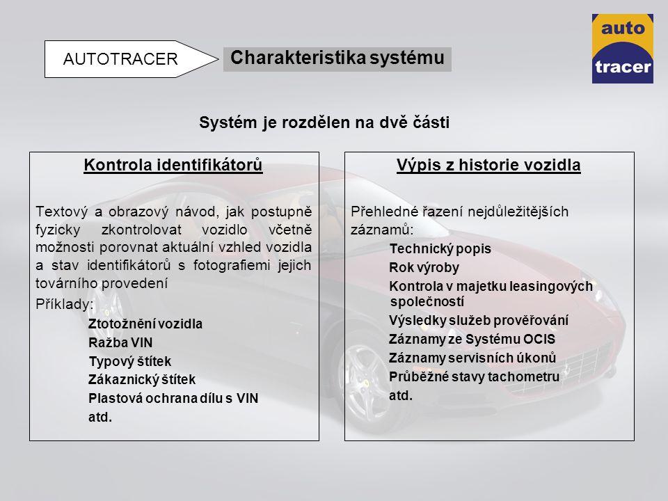 Kontrola identifikátorů Textový a obrazový návod, jak postupně fyzicky zkontrolovat vozidlo včetně možnosti porovnat aktuální vzhled vozidla a stav id
