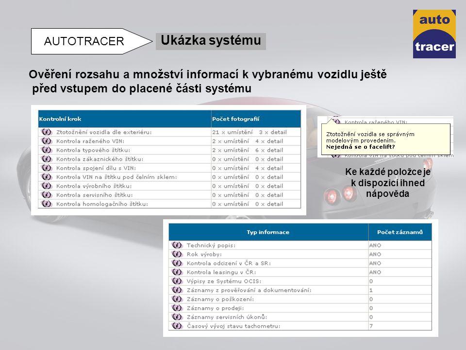 Ukázka systému AUTOTRACER Ověření rozsahu a množství informací k vybranému vozidlu ještě před vstupem do placené části systému Ke každé položce je k d