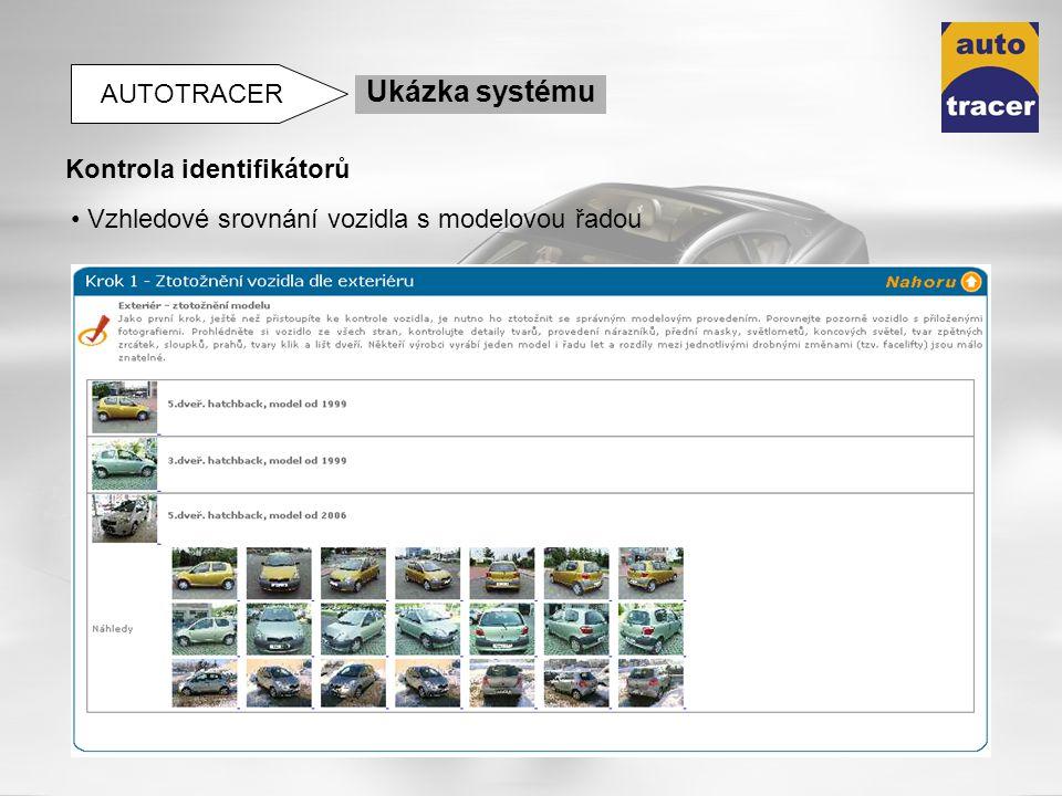 Vzhledové srovnání vozidla s modelovou řadou Ukázka systému AUTOTRACER Kontrola identifikátorů