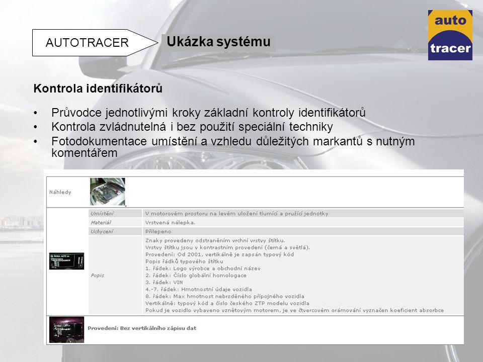 Průvodce jednotlivými kroky základní kontroly identifikátorů Kontrola zvládnutelná i bez použití speciální techniky Fotodokumentace umístění a vzhledu