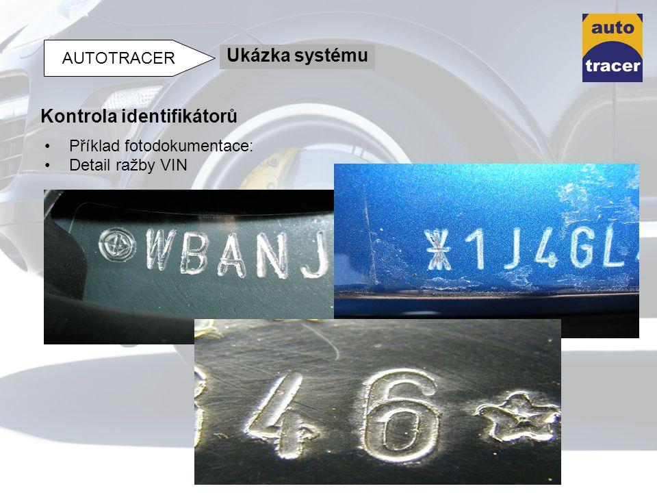 Příklad fotodokumentace: Detail ražby VIN Kontrola identifikátorů Ukázka systému AUTOTRACER