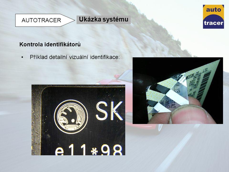 Příklad detailní vizuální identifikace: Kontrola identifikátorů Ukázka systému AUTOTRACER