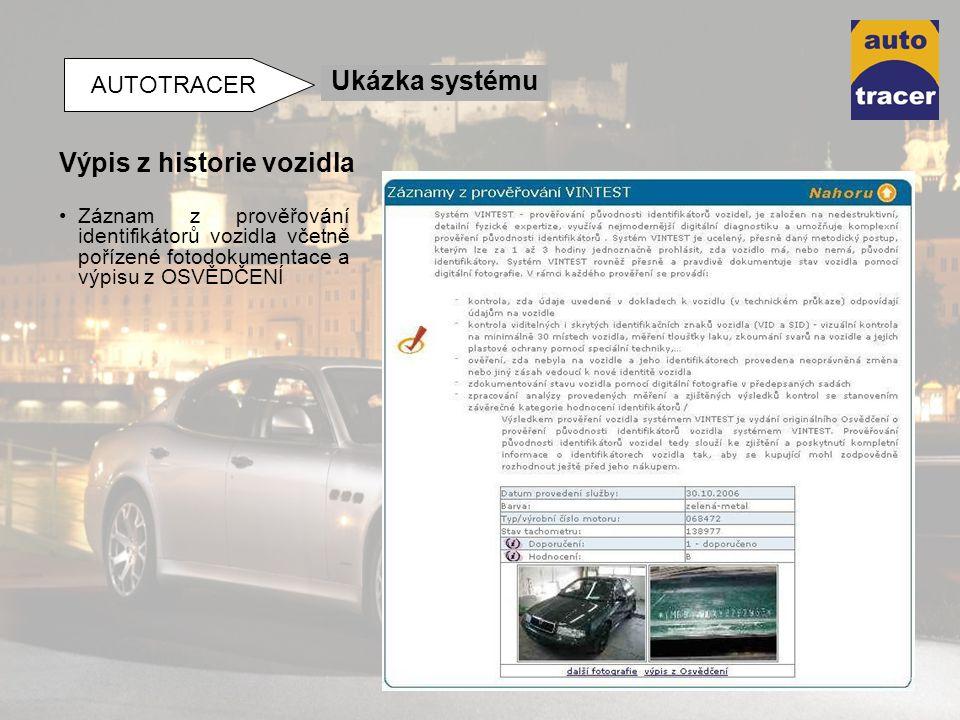 Záznam z prověřování identifikátorů vozidla včetně pořízené fotodokumentace a výpisu z OSVĚDČENÍ Výpis z historie vozidla Ukázka systému AUTOTRACER
