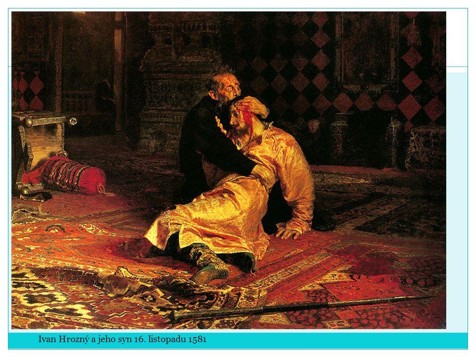 Ivan Hrozný a jeho syn 16. listopadu 1581