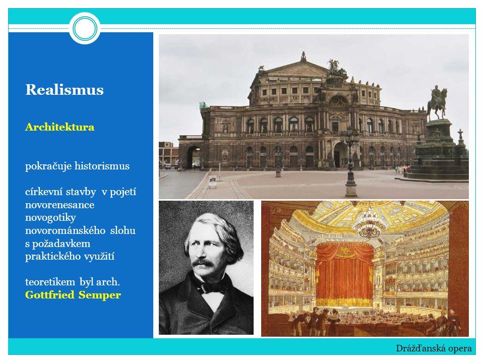 Realismus Architektura pokračuje historismus církevní stavby v pojetí novorenesance novogotiky novorománského slohu s požadavkem praktického využití t