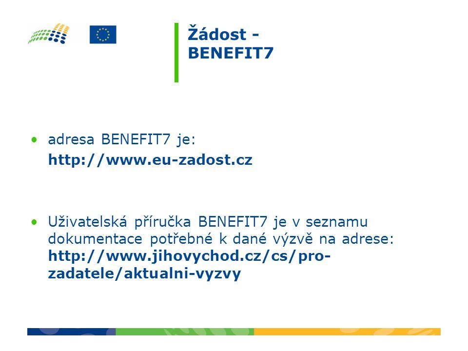 adresa BENEFIT7 je: http://www.eu-zadost.cz Uživatelská příručka BENEFIT7 je v seznamu dokumentace potřebné k dané výzvě na adrese: http://www.jihovyc