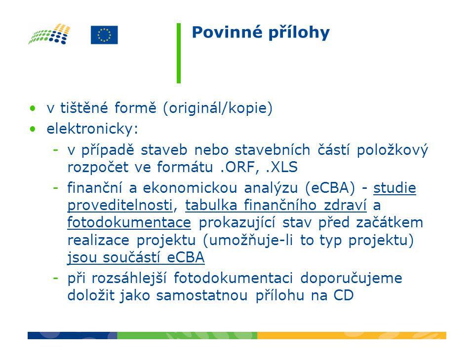 Povinné přílohy v tištěné formě (originál/kopie) elektronicky: -v případě staveb nebo stavebních částí položkový rozpočet ve formátu.ORF,.XLS -finančn