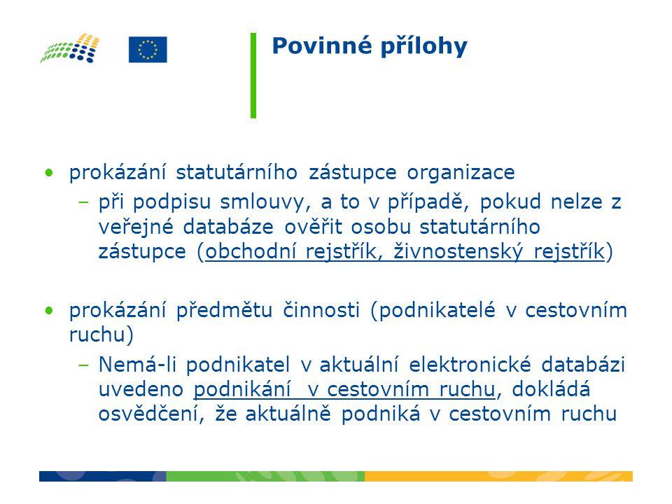 Povinné přílohy prokázání statutárního zástupce organizace –při podpisu smlouvy, a to v případě, pokud nelze z veřejné databáze ověřit osobu statutárn