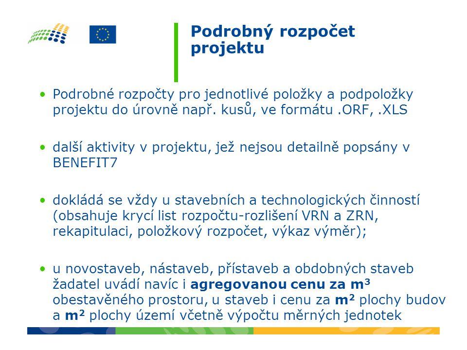 Podrobný rozpočet projektu Podrobné rozpočty pro jednotlivé položky a podpoložky projektu do úrovně např. kusů, ve formátu.ORF,.XLS další aktivity v p