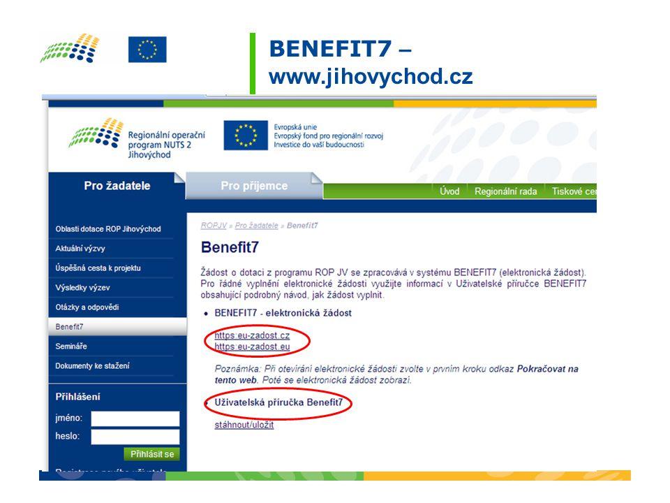 adresa BENEFIT7 je: http://www.eu-zadost.cz Uživatelská příručka BENEFIT7 je v seznamu dokumentace potřebné k dané výzvě na adrese: http://www.jihovychod.cz/cs/pro- zadatele/aktualni-vyzvy Žádost - BENEFIT7
