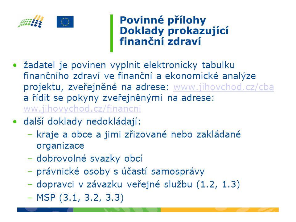 Povinné přílohy Doklady prokazující finanční zdraví žadatel je povinen vyplnit elektronicky tabulku finančního zdraví ve finanční a ekonomické analýze