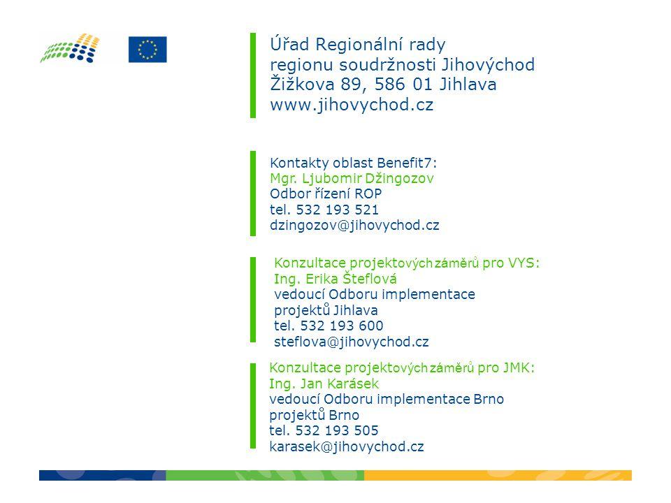 Úřad Regionální rady regionu soudržnosti Jihovýchod Žižkova 89, 586 01 Jihlava www.jihovychod.cz Kontakty oblast Benefit7: Mgr. Ljubomir Džingozov Odb