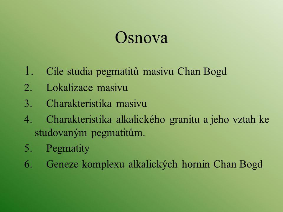 Osnova 1. Cíle studia pegmatitů masivu Chan Bogd 2. Lokalizace masivu 3. Charakteristika masivu 4. Charakteristika alkalického granitu a jeho vztah ke