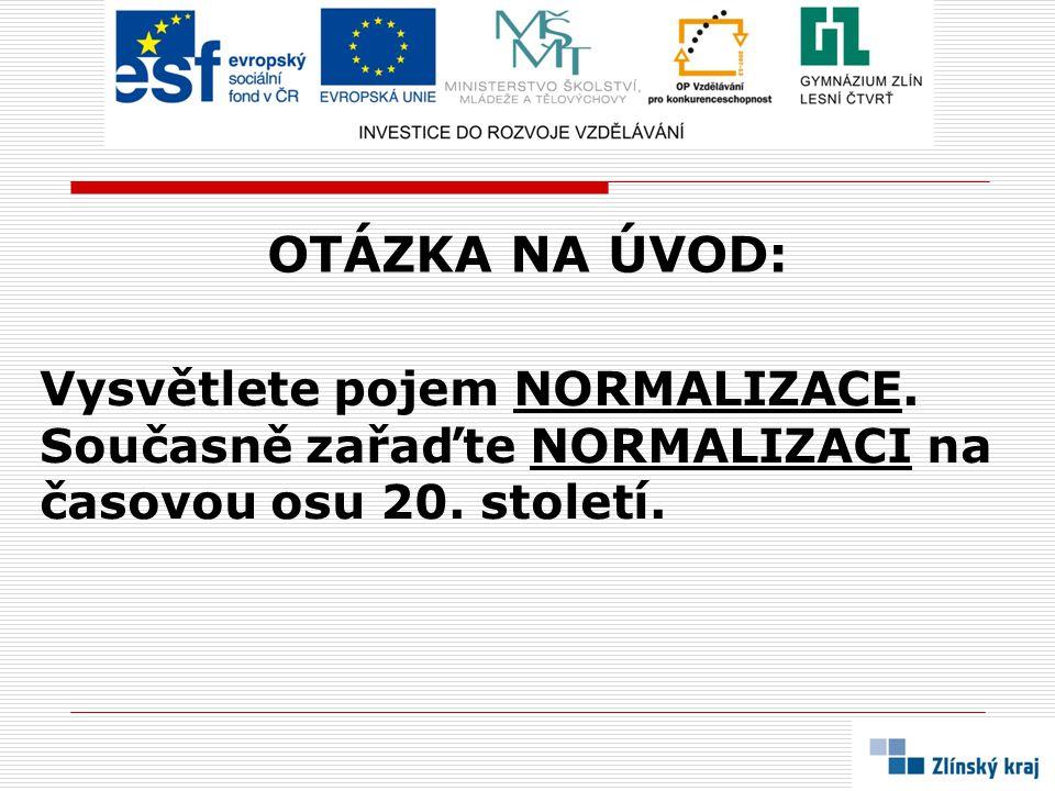VYSVĚTLENÍ:  NORMALIZACÍ bývá označováno 20 let po srpnu 68  je to tedy doba mezi okupací Československa vojsky VARŠAVSKÉ SMLOUVY a SAMETOVOU REVOLUCÍ v listopadu 1989)  tehdejší společnost se podle vládnoucí strany měla vrátit tzv.