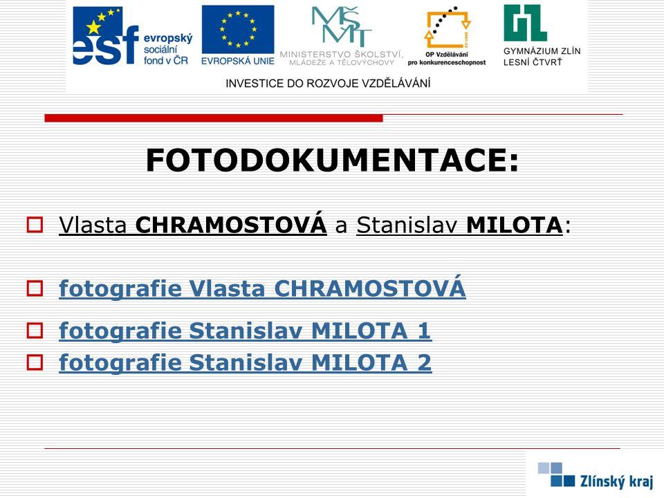 FOTODOKUMENTACE:  Vlasta CHRAMOSTOVÁ a Stanislav MILOTA:  fotografie Vlasta CHRAMOSTOVÁ fotografie Vlasta CHRAMOSTOVÁ  fotografie Stanislav MILOTA