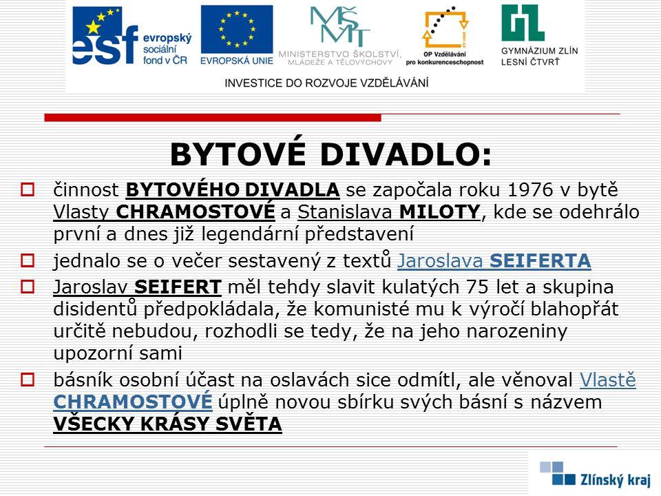 BYTOVÉ DIVADLO:  činnost BYTOVÉHO DIVADLA se započala roku 1976 v bytě Vlasty CHRAMOSTOVÉ a Stanislava MILOTY, kde se odehrálo první a dnes již legen