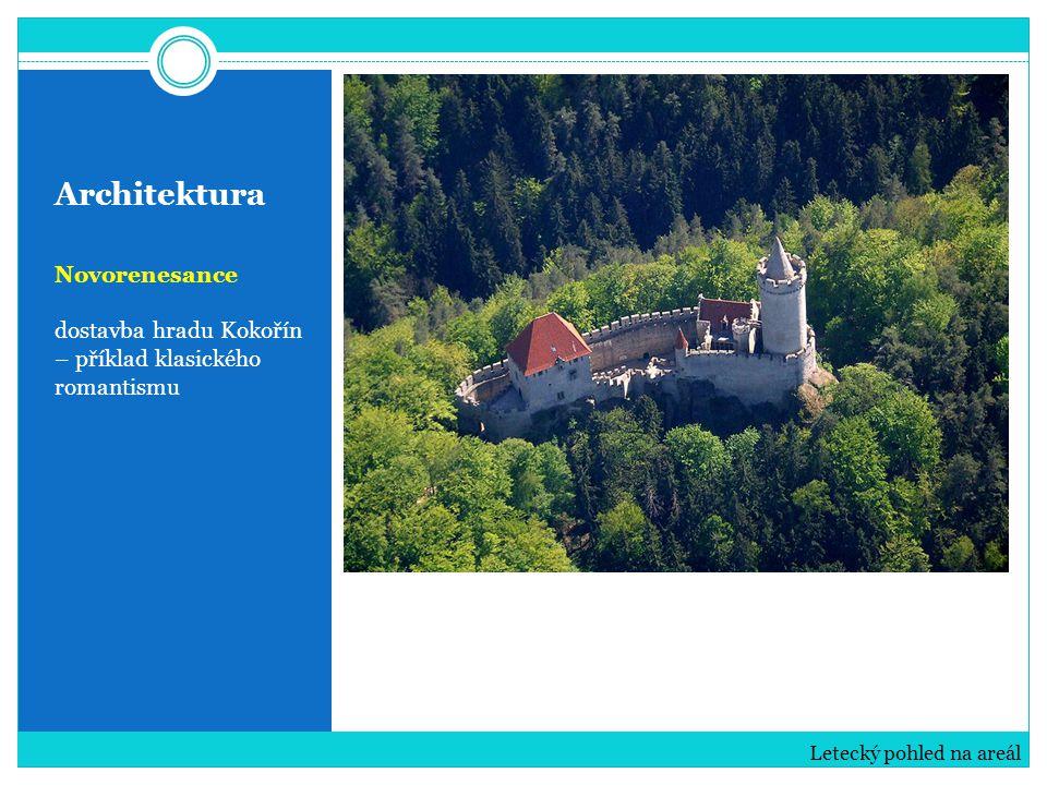 Architektura Novorenesance dostavba hradu Kokořín – příklad klasického romantismu Letecký pohled na areál