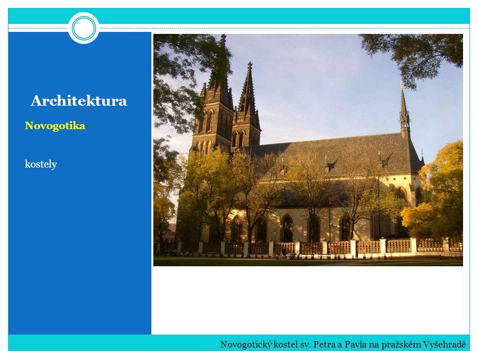 Architektura Novogotika kostely Novogotický kostel sv. Petra a Pavla na pražském Vyšehradě