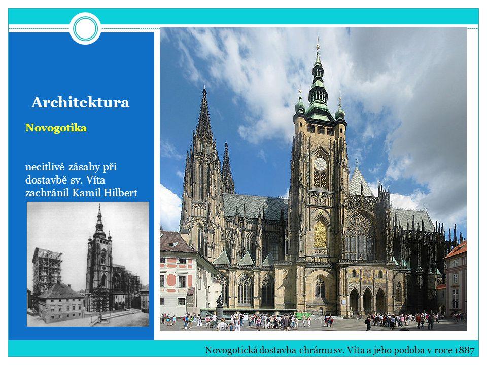 Architektura Novogotika necitlivé zásahy při dostavbě sv. Víta zachránil Kamil Hilbert Novogotická dostavba chrámu sv. Víta a jeho podoba v roce 1887