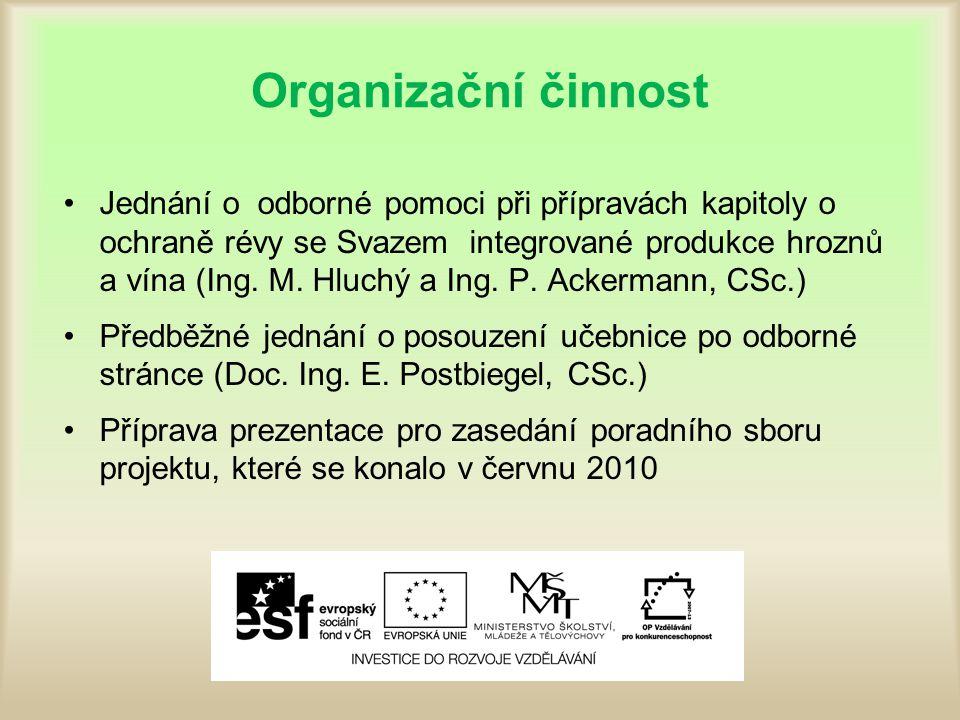 Organizační činnost Jednání o odborné pomoci při přípravách kapitoly o ochraně révy se Svazem integrované produkce hroznů a vína (Ing. M. Hluchý a Ing