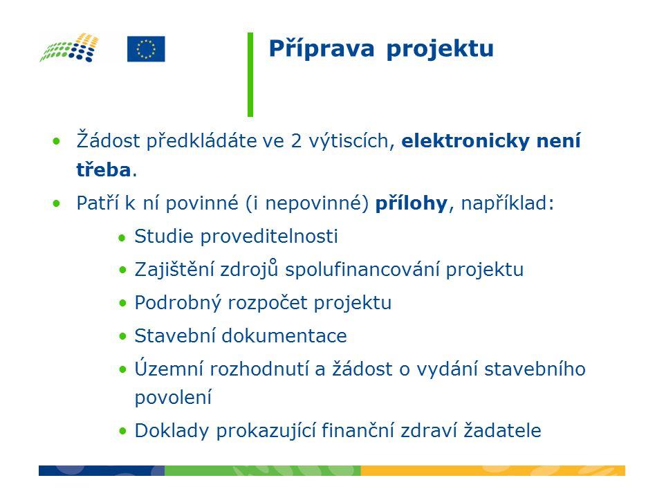 Příprava projektu Žádost předkládáte ve 2 výtiscích, elektronicky není třeba.
