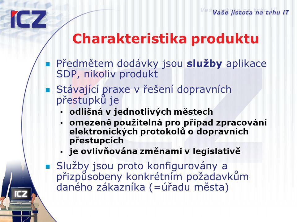 Charakteristika produktu Předmětem dodávky jsou služby aplikace SDP, nikoliv produkt Stávající praxe v řešení dopravních přestupků je  odlišná v jedn