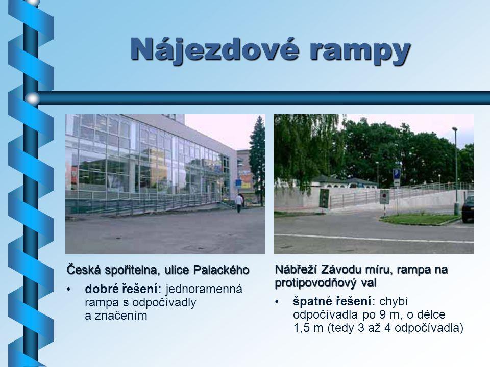 Nájezdové rampy Nábřeží Závodu míru, rampa na protipovodňový val špatné řešení: chybí odpočívadla po 9 m, o délce 1,5 m (tedy 3 až 4 odpočívadla) Česk