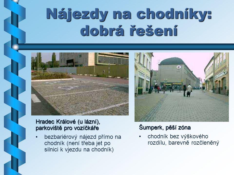Nájezdy na chodníky: dobrá řešení Hradec Králové (u lázní), parkoviště pro vozíčkáře bezbariérový nájezd přímo na chodník (není třeba jet po silnici k
