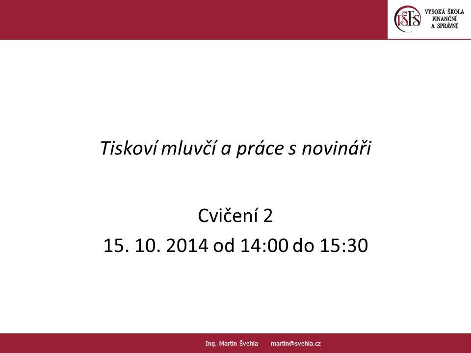 Tiskoví mluvčí a práce s novináři Cvičení 2 15. 10.