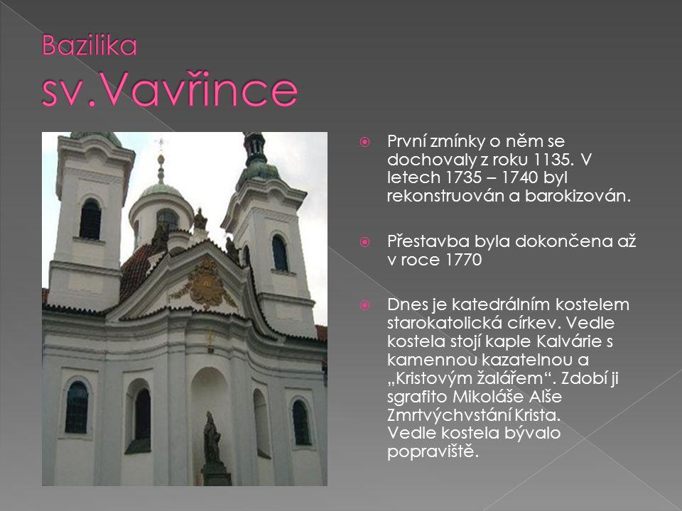  Patří do památek UNESCA  Rotunda sv.Martina pochází z konce 11.