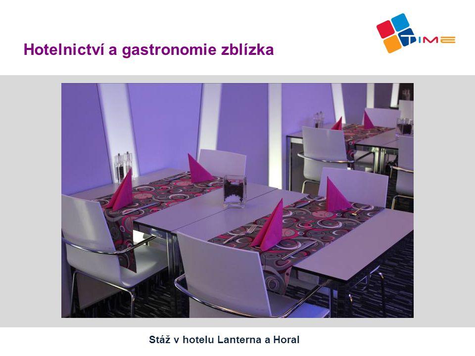 Název prezentace Hotelnictví a gastronomie zblízka Stáž v hotelu Lanterna a Horal