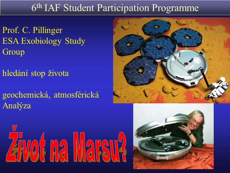 6 th IAF Student Participation Programme http://www.estec.esa.nl/outreach/iaf/ Předpoklady k účasti na programu: Věk: 18 – 28 - Vlastní projekt týkající se kosmického výzkumu, vysokoškolský učitel – konzultant - Stručný popis projektu (Abstract) cca.