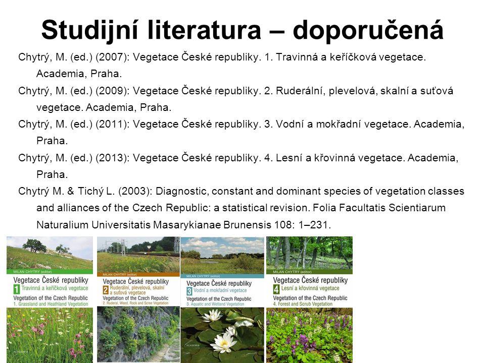 Studijní literatura – doporučená Chytrý, M.(ed.) (2007): Vegetace České republiky.