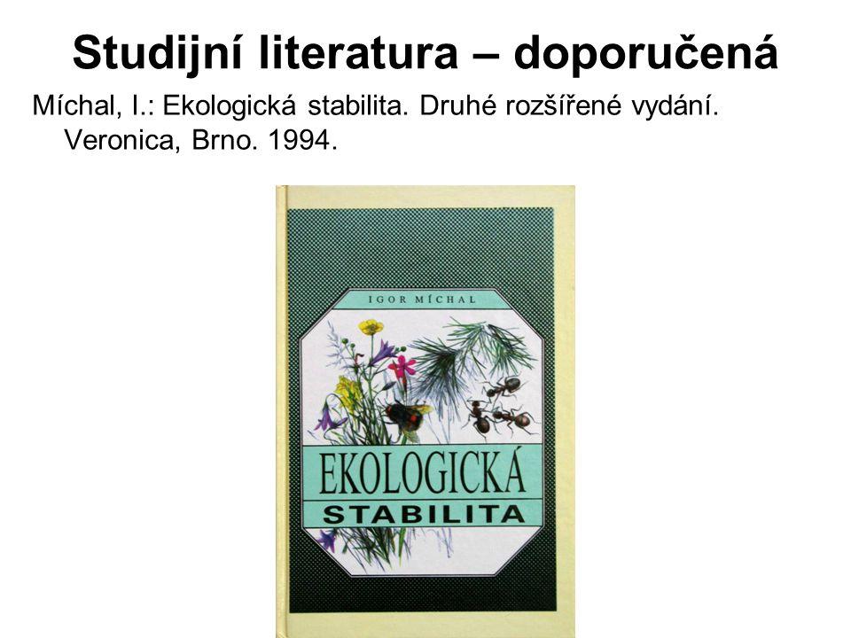 Studijní literatura – doporučená Míchal, I.: Ekologická stabilita.