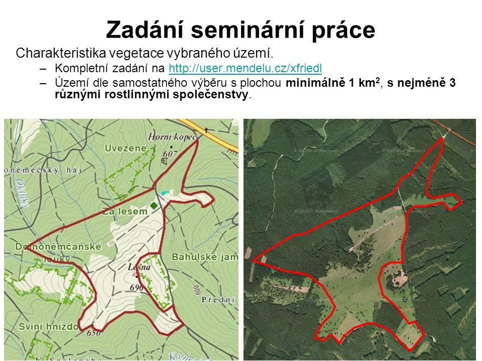 Zadání seminární práce Charakteristika vegetace vybraného území.