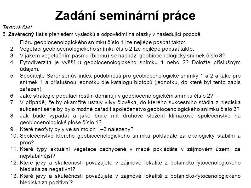 Zadání seminární práce Textová část: 5.