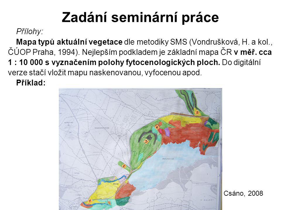 Zadání seminární práce Přílohy: Mapa typů aktuální vegetace dle metodiky SMS (Vondrušková, H.
