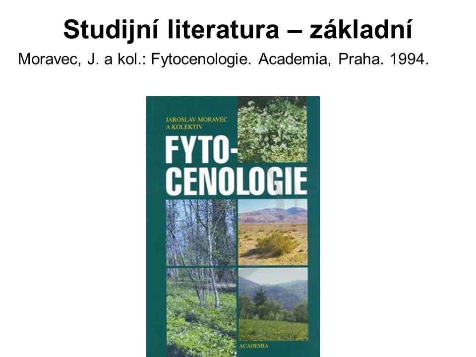 Studijní literatura – základní Moravec, J. a kol.: Fytocenologie. Academia, Praha. 1994.