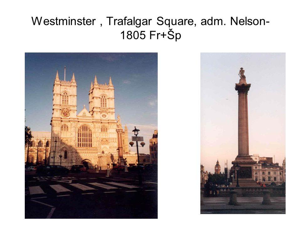 Londýn Buckinghamský palác – královna, střídání stráží Big Ben/13,5t/ + parlament – nábřeží Temže Downing Street 10, dům S.