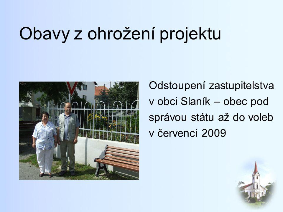 Obavy z ohrožení projektu Odstoupení zastupitelstva v obci Slaník – obec pod správou státu až do voleb v červenci 2009