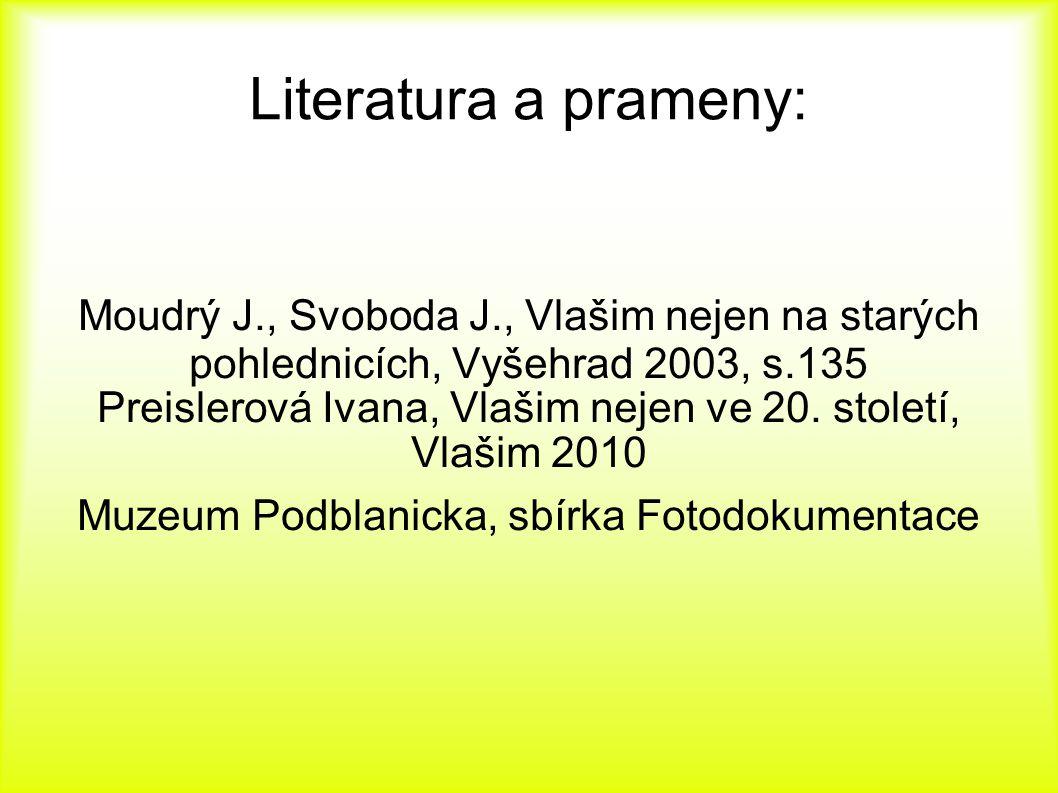 Literatura a prameny: Moudrý J., Svoboda J., Vlašim nejen na starých pohlednicích, Vyšehrad 2003, s.135 Preislerová Ivana, Vlašim nejen ve 20. století