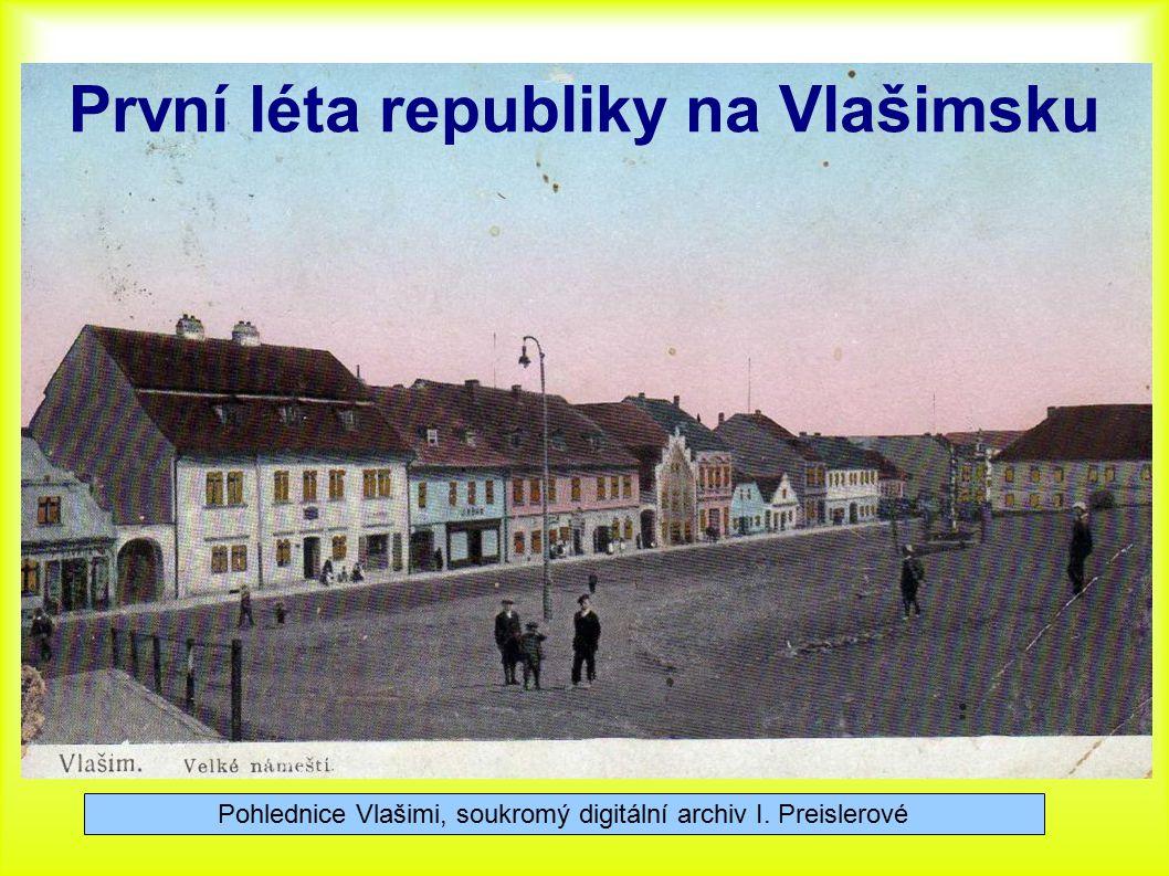 První léta republiky na Vlašimsku Pohlednice Vlašimi, soukromý digitální archiv I. Preislerové