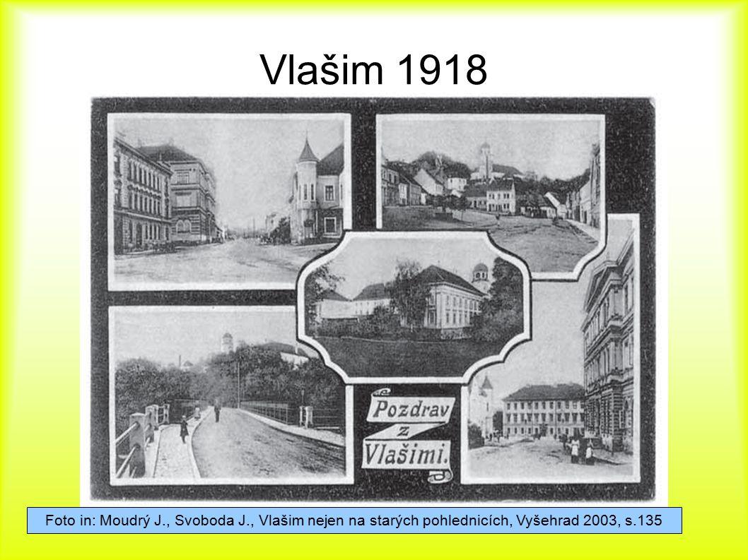 Vlašim 1918 Foto in: Moudrý J., Svoboda J., Vlašim nejen na starých pohlednicích, Vyšehrad 2003, s.135