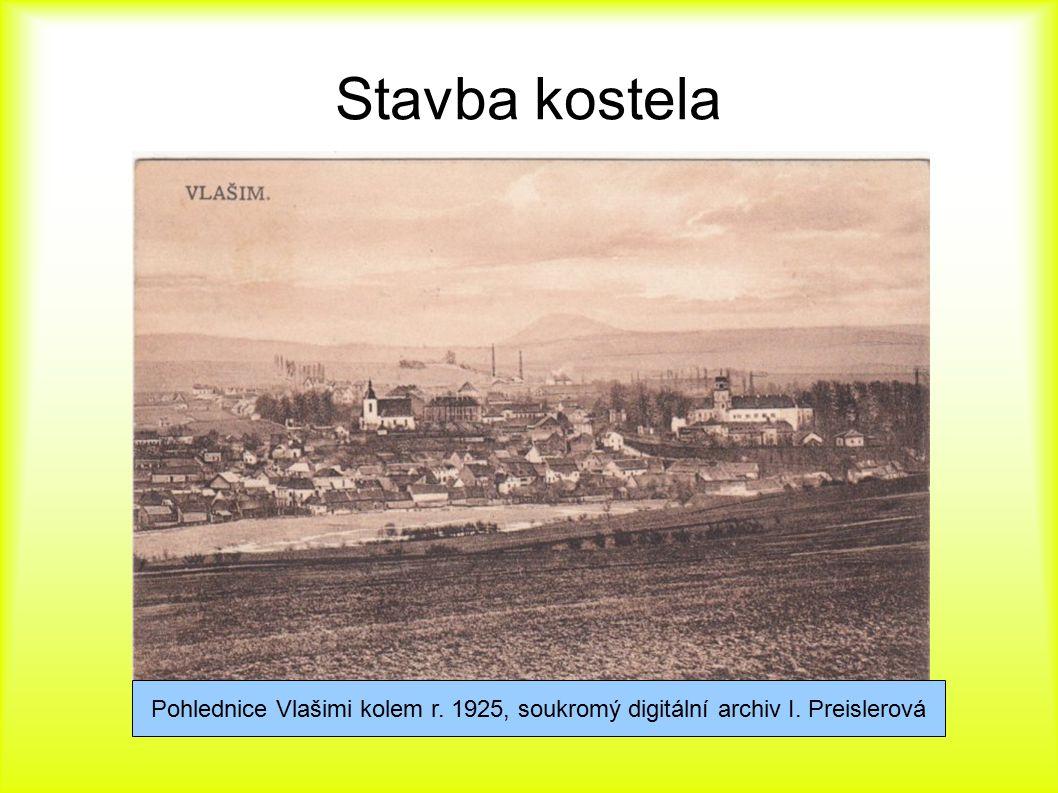 Stavba kostela Pohlednice Vlašimi kolem r. 1925, soukromý digitální archiv I. Preislerová