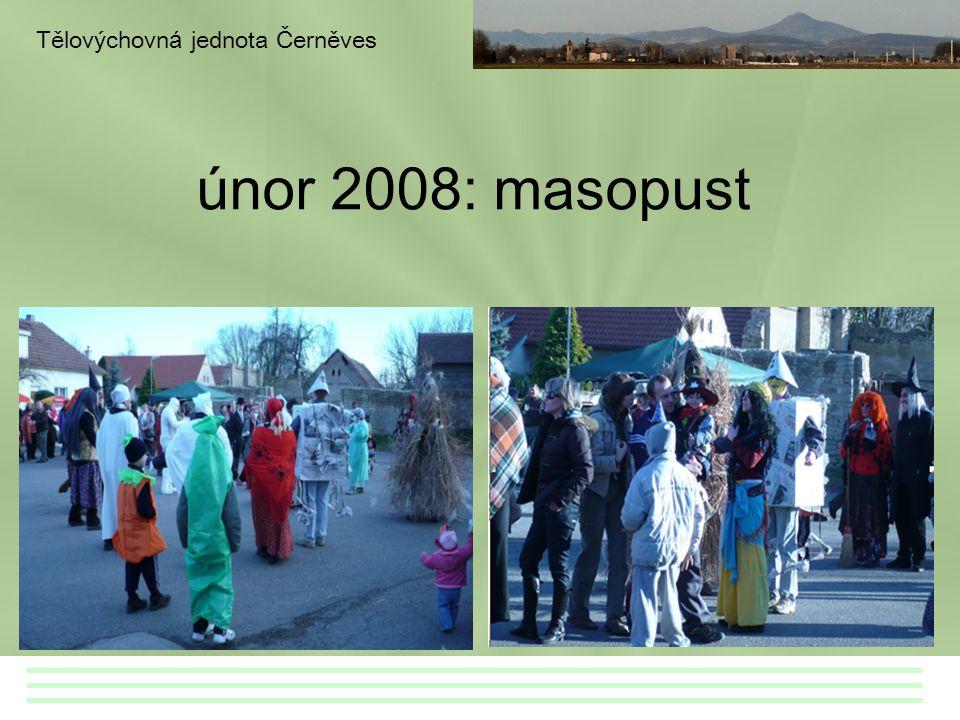 Tělovýchovná jednota Černěves únor 2008: masopust