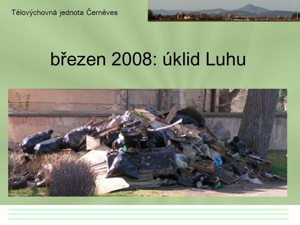 březen 2008: úklid Luhu