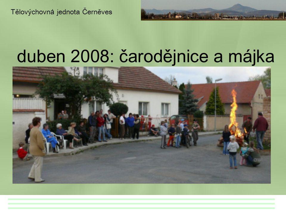 duben 2008: čarodějnice a májka