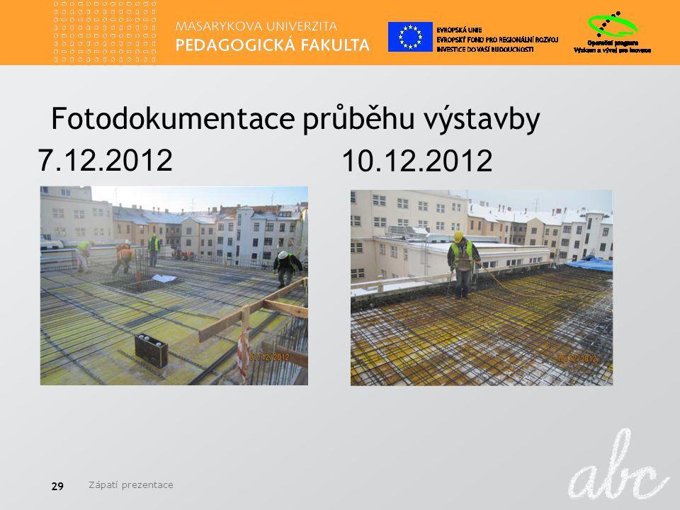 Fotodokumentace průběhu výstavby Zápatí prezentace 29 7.12.2012 10.12.2012